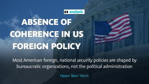 ANALYSIS - Absence of coherence in US foreign policy