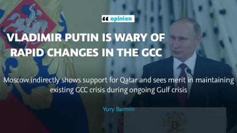 Vladimir Putin is wary of rapid changes in the GCC